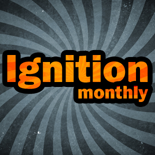 Ignition Monthly